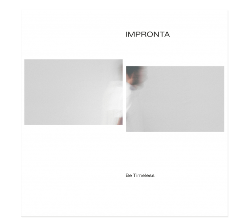 Be Timeless – Impronta